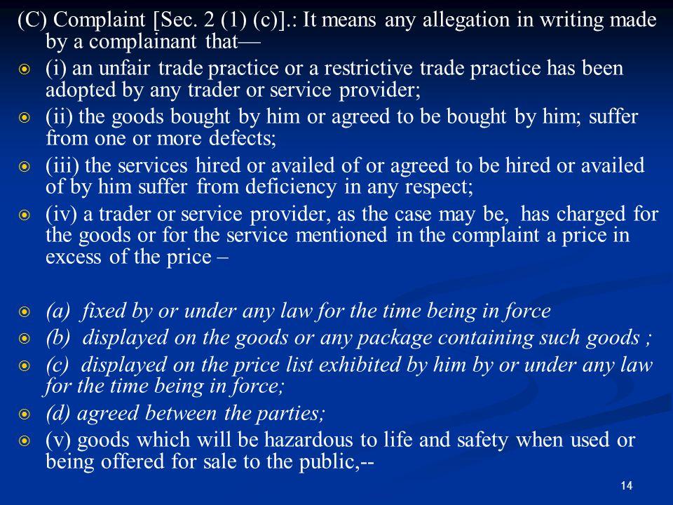 (C) Complaint [Sec. 2 (1) (c)]